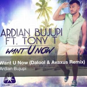 Ardian Bujupi ft Tony T - Want U Now (DALOOL & AVAXUS Mix)