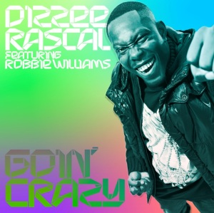 Dizzee-Rascal-Goin'-Crazy-ft.-Robbie-Williams