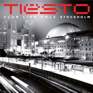 Tiësto - CLUB LIFE – Volume Three Stockholm