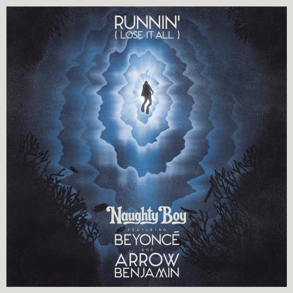 Naughty Boy - Runnin' (Lose It All) ft. Beyoncé, Arrow Benjamin